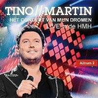 Cover Tino Martin - Hét concert van mijn dromen - Live in de HMH
