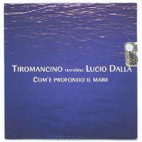 Cover Tiromancino feat. Lucio Dalla - Com'è profondo il mare