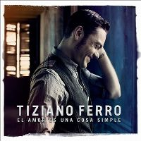 Cover Tiziano Ferro - El amor es una cosa simple