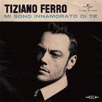 Cover Tiziano Ferro - Mi sono innamorato di te