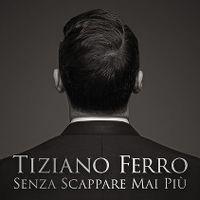Cover Tiziano Ferro - Senza scappare mai più