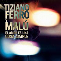 Cover Tiziano Ferro y Malú - El amor es una cosa simple
