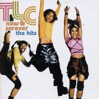 Cover TLC - Now & Forever: The Hits
