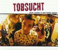 Cover Tobsucht - Zum Lachen in den Keller gehen