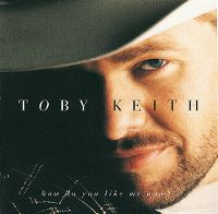 Cover Toby Keith - How Do You Like Me Now?!