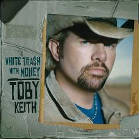Cover Toby Keith - White Trash With Money