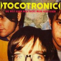 Cover Tocotronic - Die Welt kann mich nicht mehr verstehen