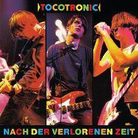 Cover Tocotronic - Nach der verlorenen Zeit