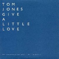 Cover Tom Jones - Give A Little Love