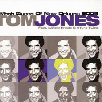 Cover Tom Jones feat. Lorenz Rhode & 4Tune Twins - Witch Queen Of New Orleans 2005