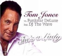 Cover Tom Jones vs. Funkstar Deluxe feat. DJ The Wave - She's A Lady