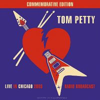 Cover Tom Petty - Live In Chicago 2003 - Radio Broadcast