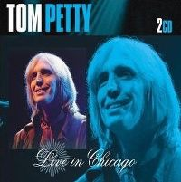 Cover Tom Petty - Live In Chicago