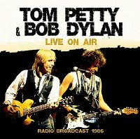 Cover Tom Petty & Bob Dylan - Live On Air - Radio Broadcast 1986