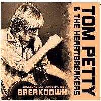 Cover Tom Petty & The Heartbreakers - Breakdown - Jacksonville, June 24, 1987