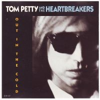 Cover Tom Petty & The Heartbreakers - Out In The Cold