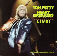 Cover Tom Petty & The Heartbreakers - Pack Up The Plantation - Live