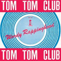 Cover Tom Tom Club - Wordy Rappinghood