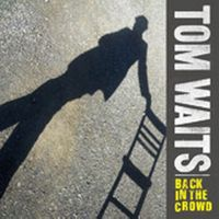 Cover Tom Waits - Back In The Crowd