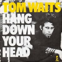 Cover Tom Waits - Hang Down Your Head
