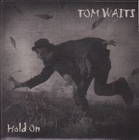 Cover Tom Waits - Hold On