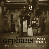 Cover Tom Waits - Orphans - Brawlers, Bawlers & Bastards
