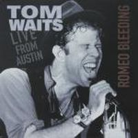 Cover Tom Waits - Romeo Bleeding - Live From Austin
