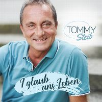 Cover Tommy Steib - I glaub ans Leben