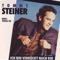 Cover Tommy Steiner - Ich bin verrückt nach dir