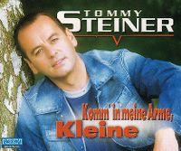 Cover Tommy Steiner - Komm' in meine Arme, Kleine
