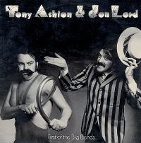 Cover Tony Ashton & Jon Lord - First Of The Big Bands