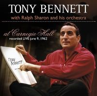 Cover Tony Bennett with Ralph Sharon And His Orchestra - At Carnegie Hall - Recorded Live June 9, 1962