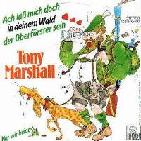 Cover Tony Marshall - Ach, laß mich doch in deinem Wald der Oberförster sein