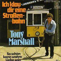 Cover Tony Marshall - Ich klau dir eine Straßenbahn