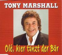 Cover Tony Marshall - Olé, hier tanzt der Bär!