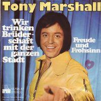 Cover Tony Marshall - Wir trinken Brüderschaft mit der ganzen Stadt