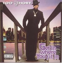 Cover Too $hort - Get In Where You Fit In