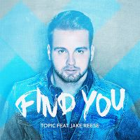 Cover Topic feat. Jake Reese - Find You