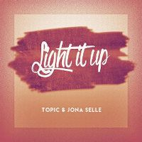 Cover Topic & Jona Selle - Light It Up