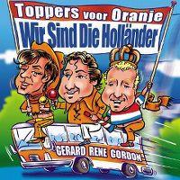 Cover Toppers voor Oranje (Gerard - Rene - Gordon) - Wir sind die Holländer