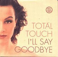 Cover Total Touch - I'll Say Goodbye