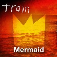 Cover Train - Mermaid