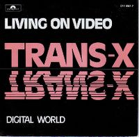 Cover Trans-X - Living On Video
