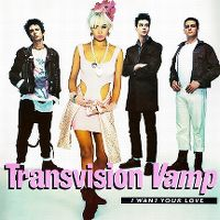 Cover Transvision Vamp - I Want Your Love