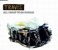Cover Travis - All I Want To Do Is Rock