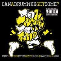 Cover Travis Barker feat. Swizz Beatz, Game, Lil Wayne & Rick Ross - Can A Drummer Get Some
