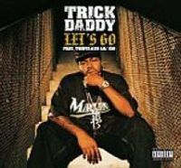 Cover Trick Daddy feat. Lil' Jon & Twista - Let's Go