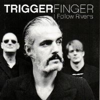 Cover Triggerfinger - I Follow Rivers