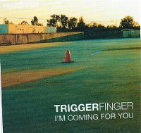 Cover Triggerfinger - I'm Coming For You