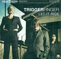 Cover Triggerfinger - Let It Ride